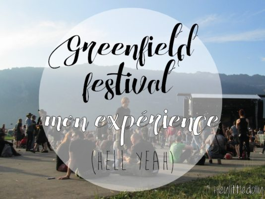 Greenfield festival : mon expérience