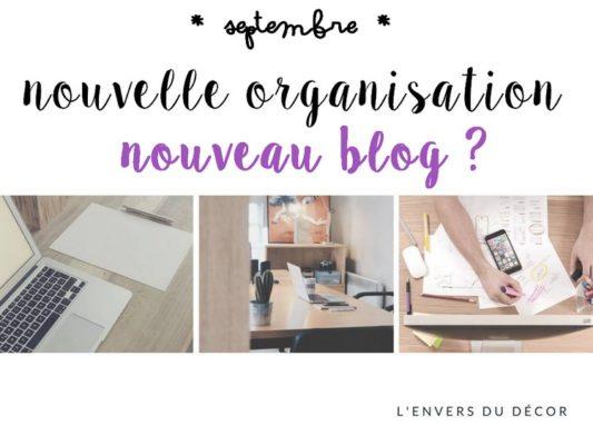 L'envers du décor #3 : Nouvelle organisation, nouveau blog ?